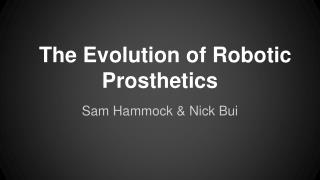 The Evolution of Robotic Prosthetics