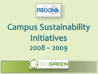 Campus Sustainability Initiatives 2008 – 2009