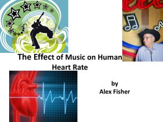 The Effec t of Music on Human Heart Rate