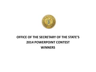 OFFICE OF THE SECRETARY OF THE STATE'S 2014 POWERPOINT CONTEST WINNERS