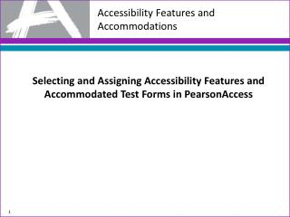 Accessibility Features and Accommodations