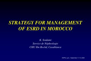 STRATEGY FOR MANAGEMENT OF ESRD IN MOROCCO