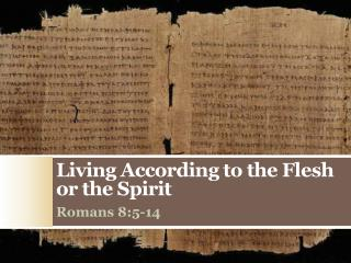 Living According to the Flesh or the Spirit