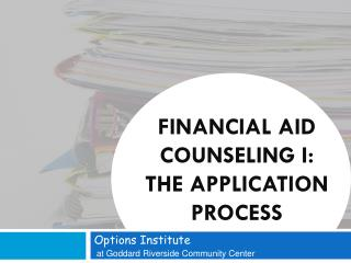 Financial Aid Counseling I: The Application  Process