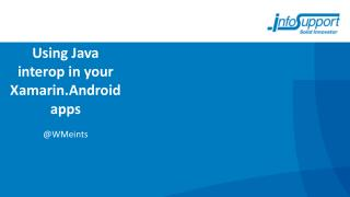 Using Java  interop  in your  Xamarin.Android  apps