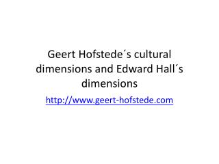 Geert Hofstede ´s  cultural dimensions and  Edward  Hall ´s  dimensions
