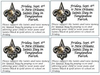 Friday, Sept. 6 th is  New Orleans  Saints Day  in  Tangipahoa Parish.
