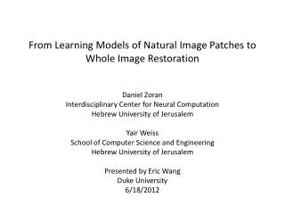 From Learning Models of Natural Image Patches to Whole Image Restoration