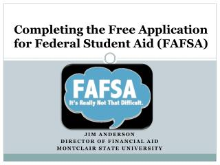 Completing the Free Application for Federal Student Aid (FAFSA)