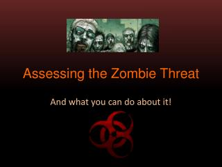 Assessing the Zombie Threat