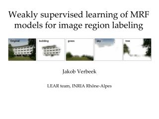 Weakly supervised learning of MRF models for image region labeling