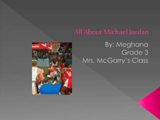 All About Michael Jordan