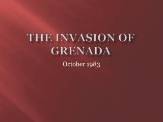 The Invasion of Grenada