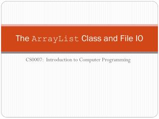The  ArrayList  Class and File IO
