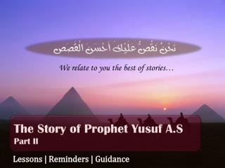 The Story of Prophet Yusuf A.S Part II