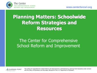 Planning Matters: Schoolwide Reform Strategies and Resources