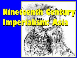 Nineteenth Century Imperialism: Asia