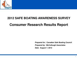 2012 SAFE BOATING AWARENESS SURVEY Consumer  Research Results Report