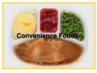 Convenience Foods