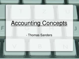 Accounting Concepts - Thomas Sanders