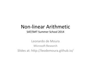 Non-linear Arithmetic SAT/SMT Summer School 2014