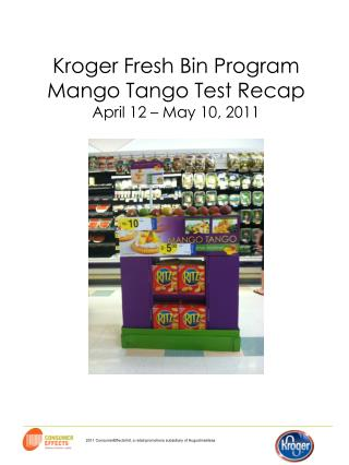 Kroger Fresh Bin Program Mango Tango Test Recap April 12 – May 10, 2011