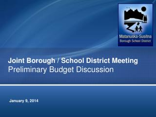 Joint Borough / School District Meeting Preliminary Budget Discussion