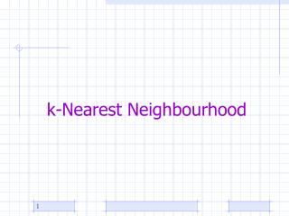 k-Nearest Neighbourhood