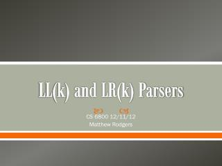 LL(k) and LR(k) Parsers