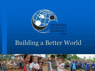 Building a Better W orld