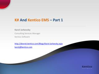 K#  And  Kentico  EMS  – Part 1