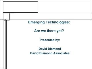 Emerging Technologies: Are we there yet?
