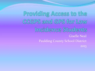 Providing Access to the CCGPS and GPS for Low Incidence Students