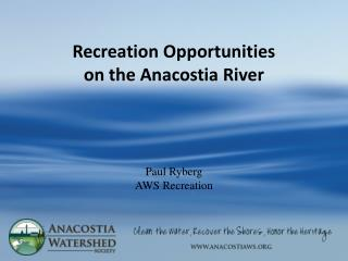 Recreation Opportunities  on the Anacostia River