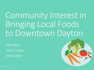 Community Interest in Bringing Local Foods to Downtown Dayton
