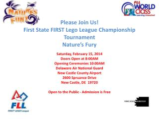 Please Join Us! First State FIRST Lego League Championship Tournament Nature's Fury