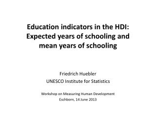 Education indicators in the HDI: Expected years of schooling and mean years of schooling