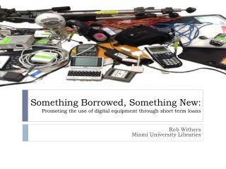 Something Borrowed, Something New: Promoting the use of digital equipment through short term loans