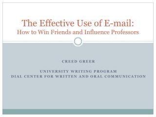 The Effective Use of E-mail:  How to Win Friends and Influence Professors