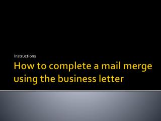 How to complete a mail merge using the business letter