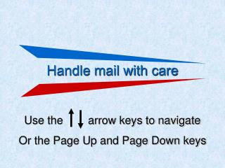 Handle mail with care