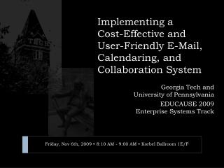 Implementing a  Cost-Effective and User-Friendly E-Mail, Calendaring, and Collaboration System
