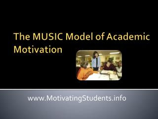 The MUSIC Model of Academic Motivation