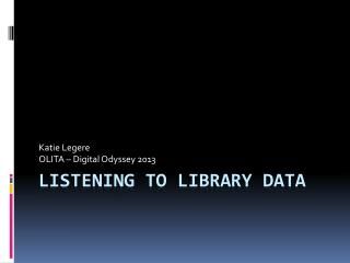 Listening to library Data