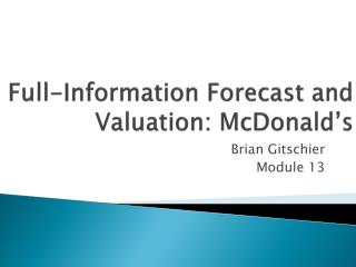 Full-Information Forecast and Valuation: McDonald's