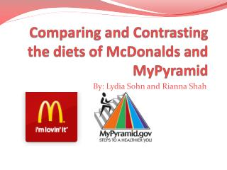 Comparing and Contrasting the diets of McDonalds and  MyPyramid