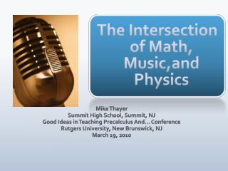 The Intersection of Math,  Music,and  Physics