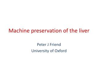 Machine preservation of the liver