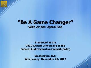 """Be A Game Changer"" with Arleas Upton Kea"