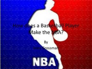 How does a Basketball Player Make the NBA?